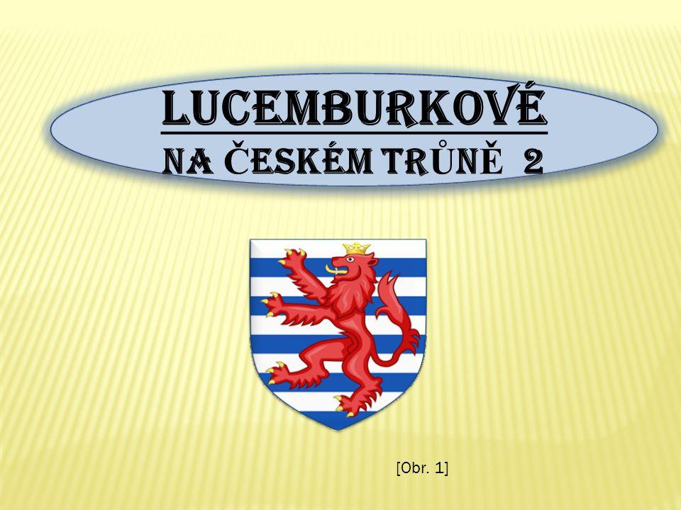 LUCEMBURKOVÉ NA ČESKÉM TRŮNĚ 2 [Obr. 1]